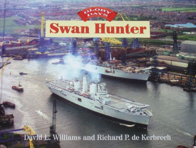 Swan Hunter, Glory Days, by David Williams and Richard Kerbrech